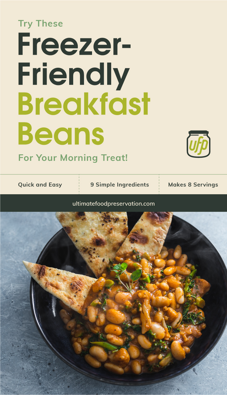 "Text area that says ""Try This Freezer-Friendly Breakfast Beans For Your Morning Treat! , Quick and Easy, 9 Ingredients, Makes 8 Servings, ultimatefoodpreservation.com"" followed by a bowl of breakfast beans with a side of toasted tortilla"
