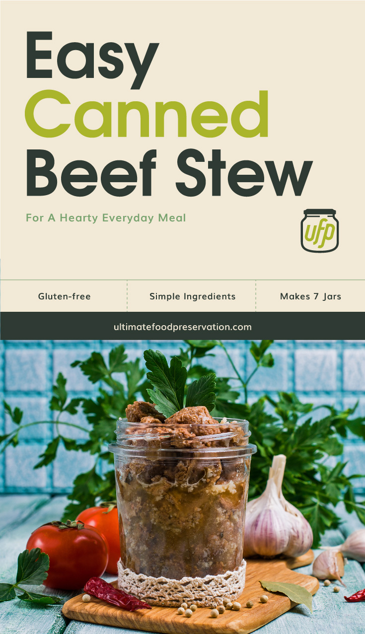 """Photo of text area that says """"Easy Canned Beef Stew For A Hearty Everyday Meal, simple ingredients, quick and easy, makes 7 jars  ultimatefoodpreservation.com"""" followed by a photo of preserved meat stew in a clear glass jar"""