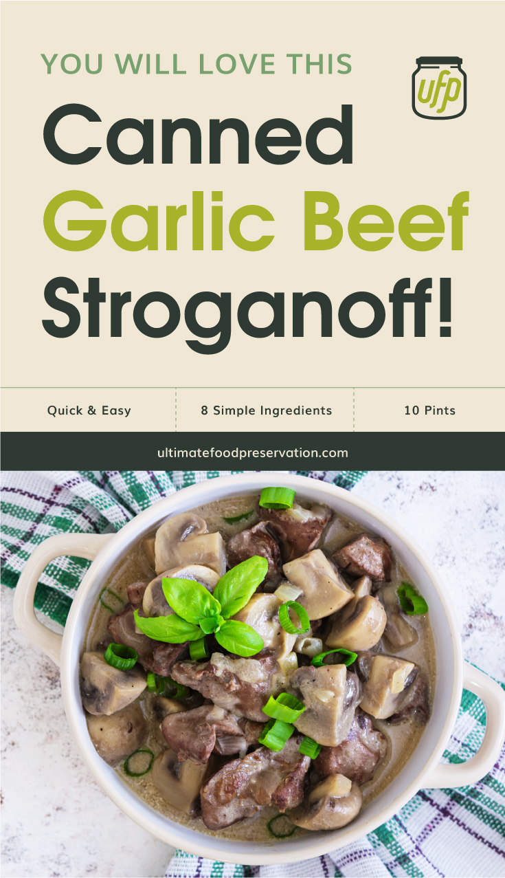"""Text area that says """"You Will Love This Canned Garlic Beef Stroganoff!, Quick & Easy, 13 Ingredients, 10 Servings, ultimatefoodpreservation.com"""" followed by beef stroganoff chicken liver and mushrooms"""
