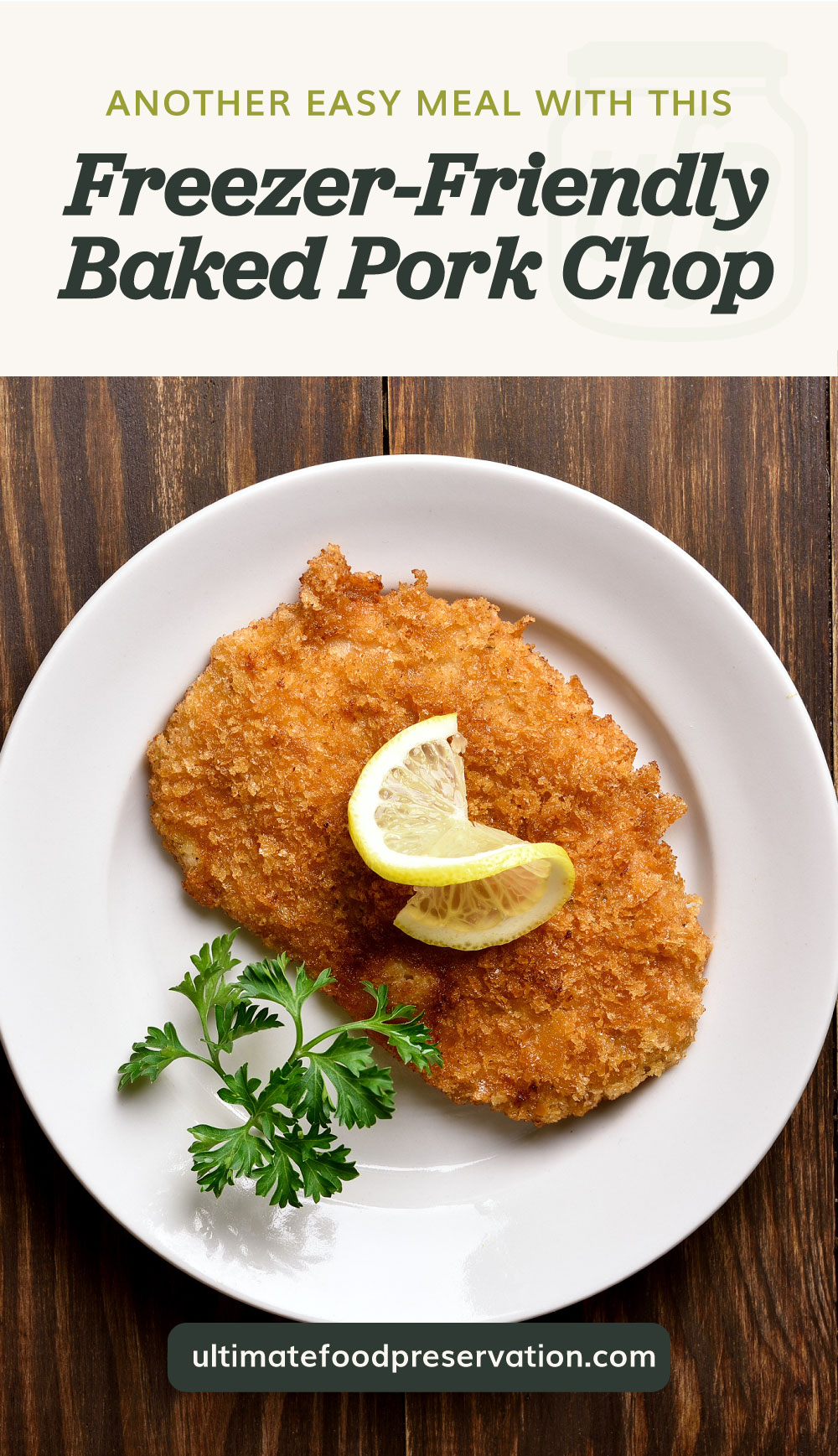 """Text area which says """"Another Easy Meal With This Freezer-Friendly Baked Pork Chop"""" next to a top view of two breaded baked pork chops with garnish on a plate followed by another text area which says ultimatefoodpreservation.com"""