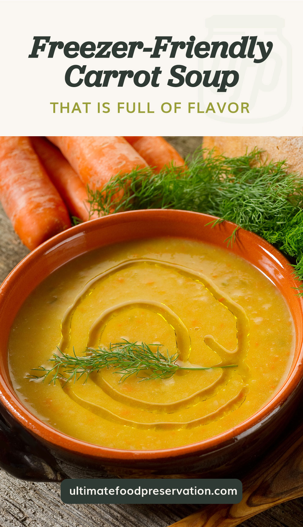 """Text area which says """"Freezer-Friendly Carrot Soup That Is Full Of Flavor"""" next to a high-angle view of carrot soup in a bowl surrounded by more carrots followed by another text area which says ultimatefoodpreservation.com"""