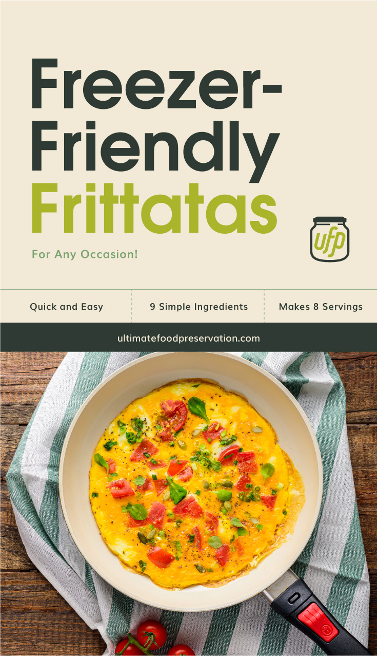 """Text area that says """"Freezer-Friendly Frittatas For Any Occasion!, Quick and Easy, 9 Ingredients, Makes 8 Servings, ultimatefoodpreservation.com"""" followed by a top view of a pan with a tomato frittata dish beside cherry tomatoes on a table napkin"""