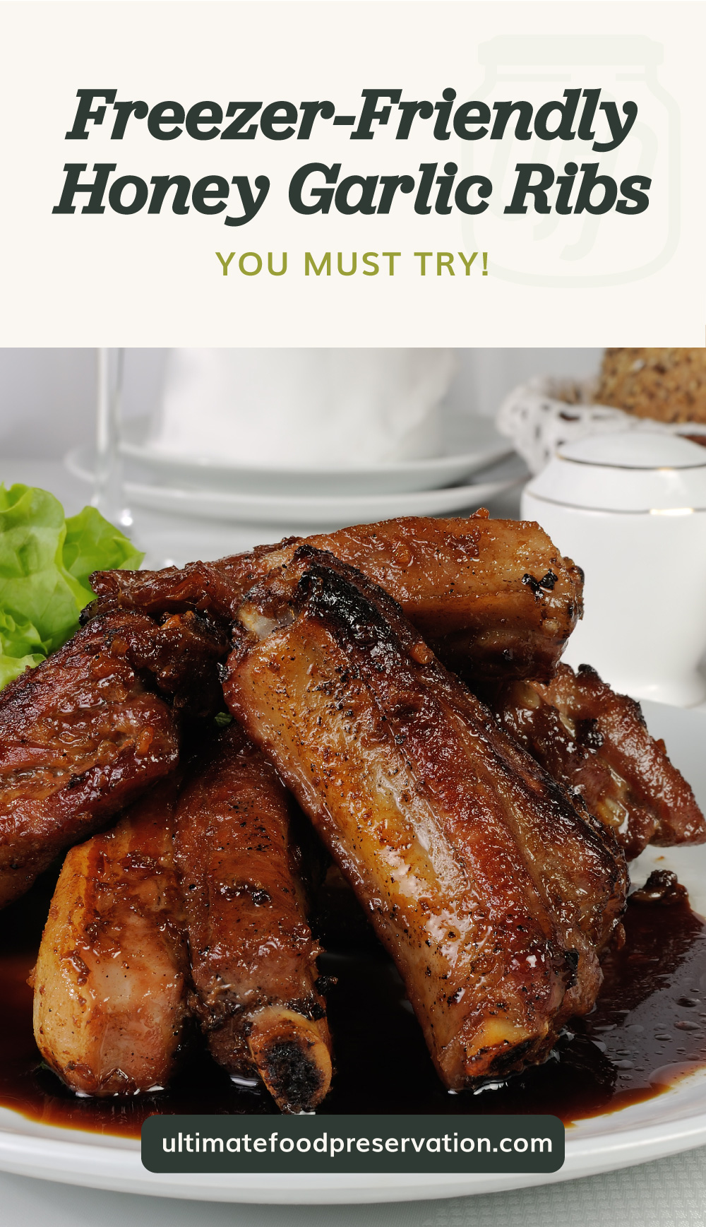 """Text area which says """"Freezer-Friendly Greatest-of-all-Time Honey Garlic Ribs You Must Try!"""" next to a close-up view pork ribs with honey and garlic sauce followed by another text area which says ultimatefoodpreservation.com"""