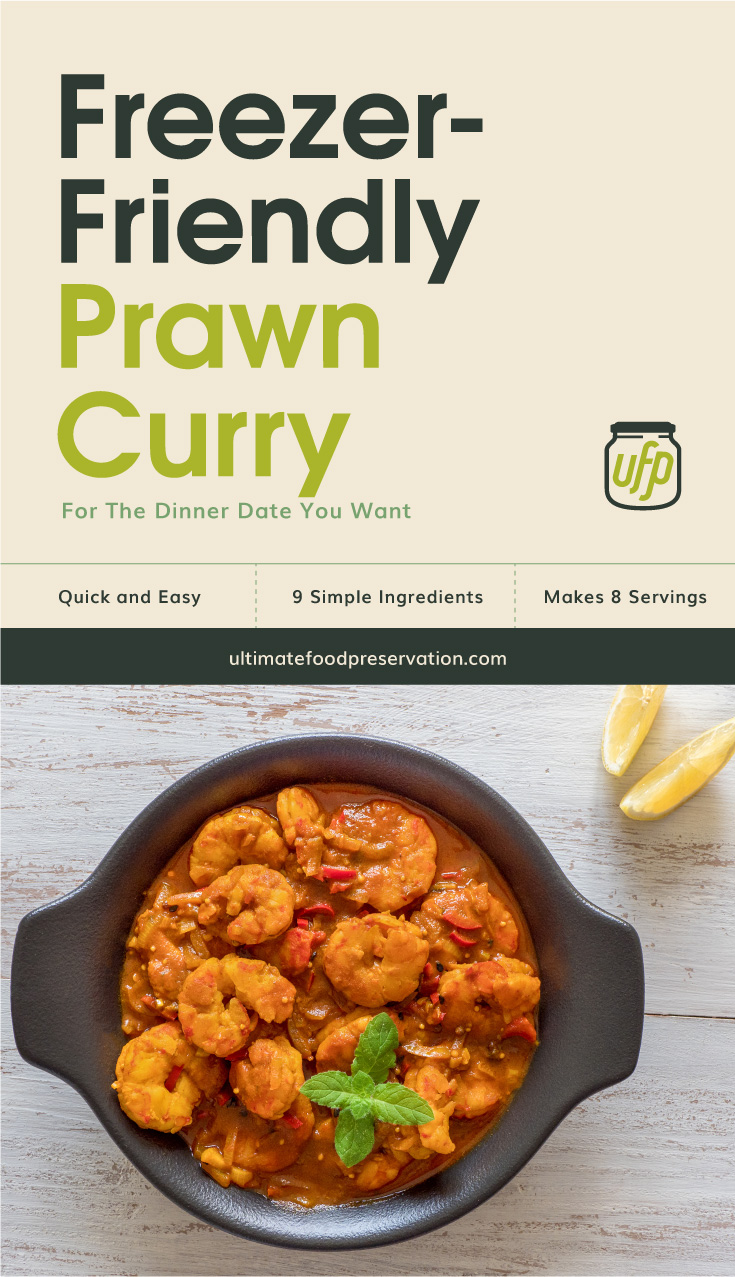 "Text area that says ""Freezer-Friendly Prawn Curry For The Dinner Date You Want, Quick and Easy, 9 Ingredients, Makes 8 Servings, ultimatefoodpreservation.com"" followed by a top view of a prawn curry in a bowl"