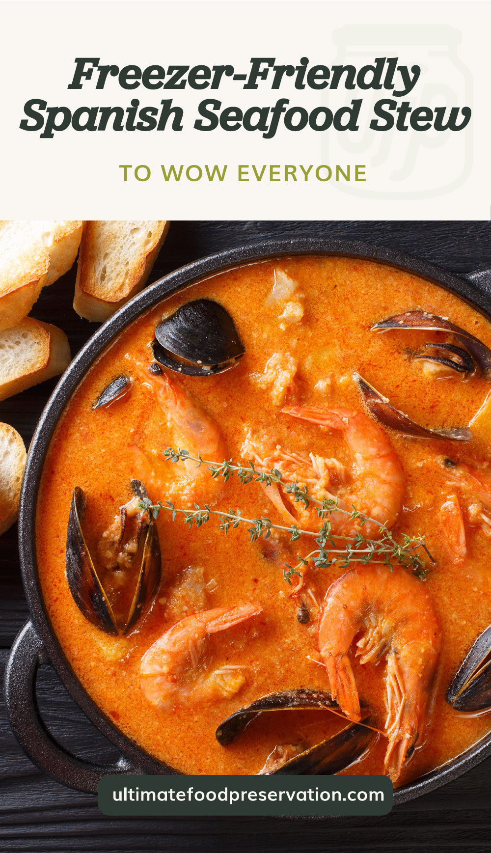 "Text area which says ""Freezer-Friendly Spanish Seafood Stew To Wow Everyone"" next to a top view of seafood stew served with toast followed by another text area which says ultimatefoodpreservation.com"