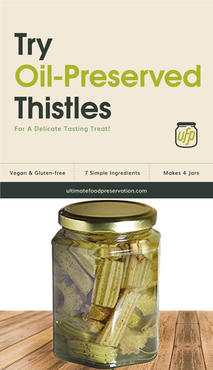 """Text area that says  """"Try Oil-Preserved Thistles For A Delicate Tasting Treat!, Vegan & Gluten-free, 7 simple ingredients, makes 4 jars, ultimatefoodpreservation.com"""" followed by a photo of a jar of thistles"""