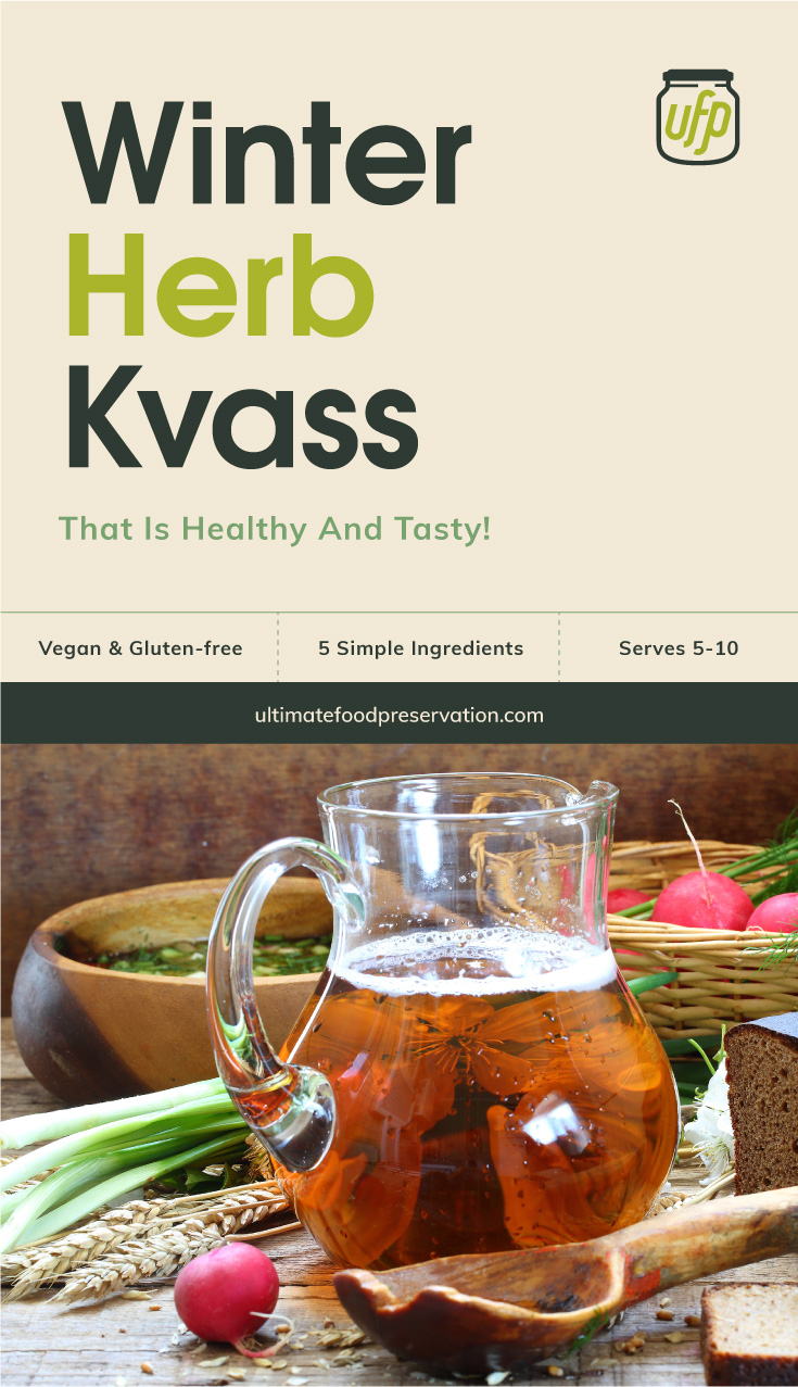 "Text area that says ""Winter Herb Kvass That Is Healthy And Tasty!, Vegan & Gluten-Free, 5 Ingredients, Serves 5-10, ultimatefoodpreservation.com"" followed by a pitcher of kvass surrounded by fresh radish and herbs"