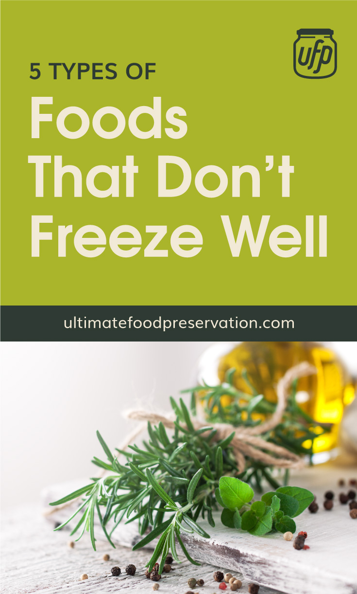 """Text area that says """"5 Types of Foods That Don't Freeze Well , ultimatefoodpreservation.com"""" followed by a photo of herbs and spices laid on a kitchen counter"""