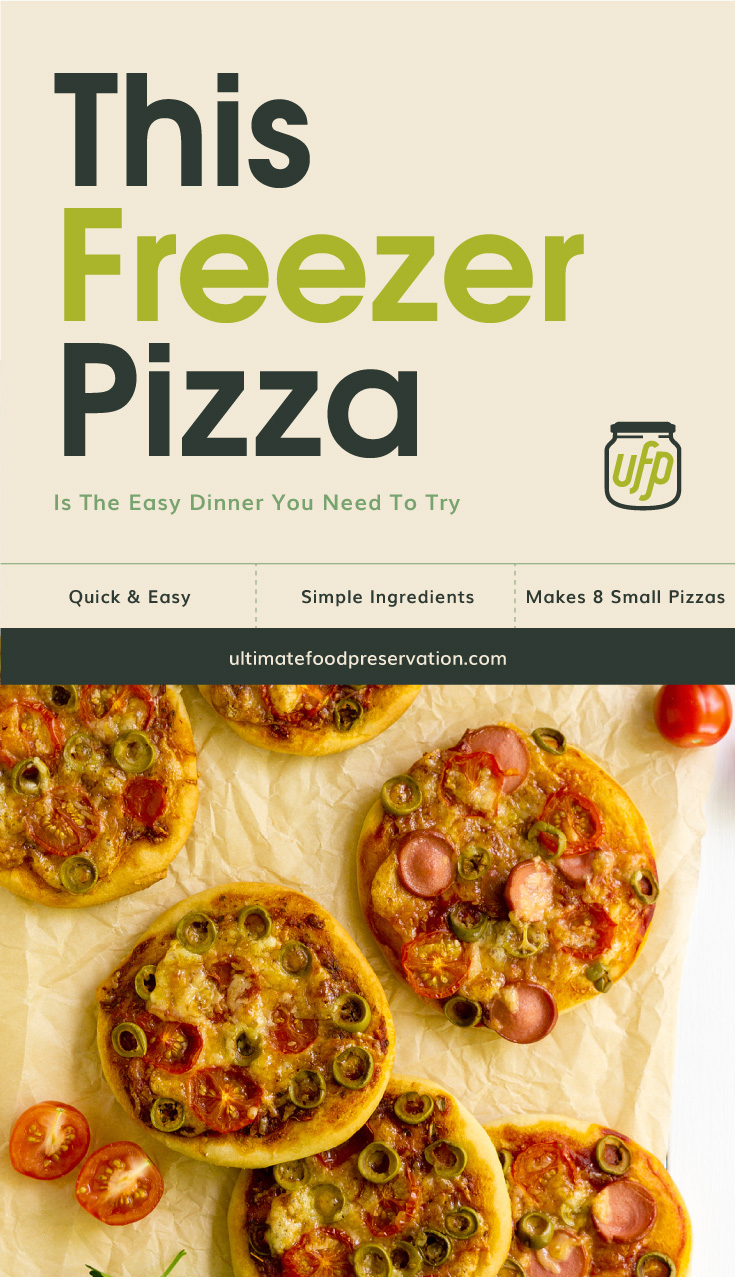 """Text area that says  """"This Freezer Pizza Is The Easy Dinner You Need To Try , Quick & Easy, simple ingredients, makes 8 small pizzas, ultimatefoodpreservation.com"""" followed by a photo of small pizzas laid on sheet of baking paper"""