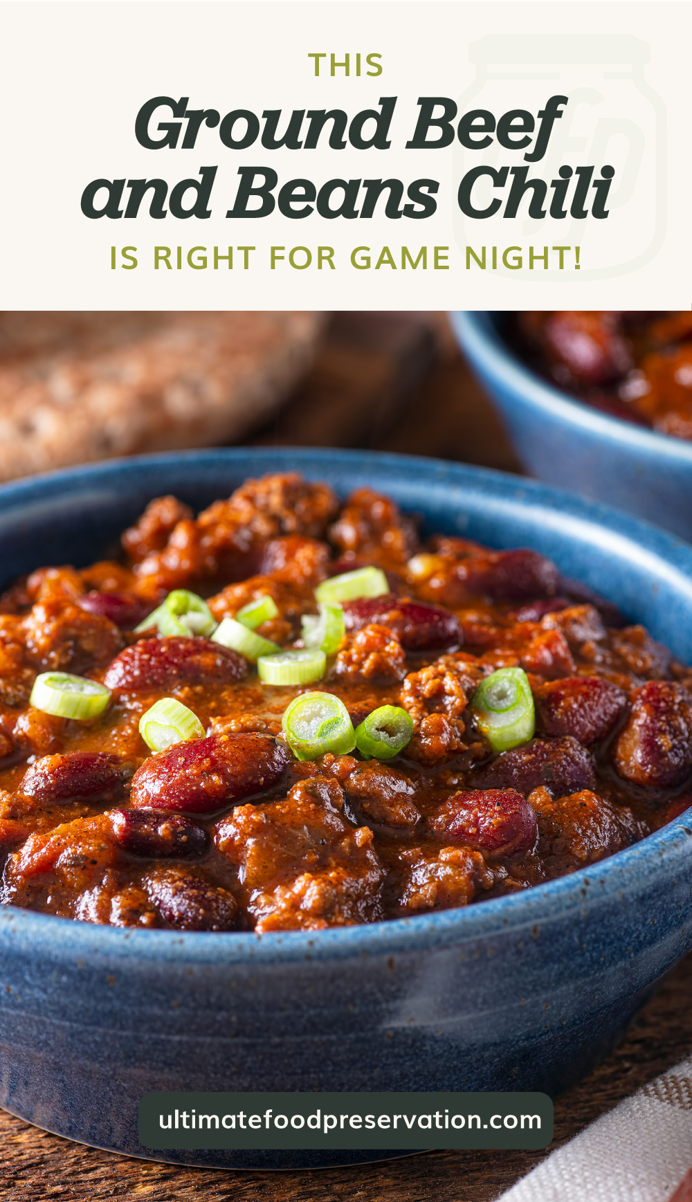 """Text area which says """"This Ground Beef and Beans Chili Is Right For Game Night!"""" next to a close-up view of a ground beef and beans chili dish in a bowl followed by another text area which says ultimatefoodpreservation.com"""