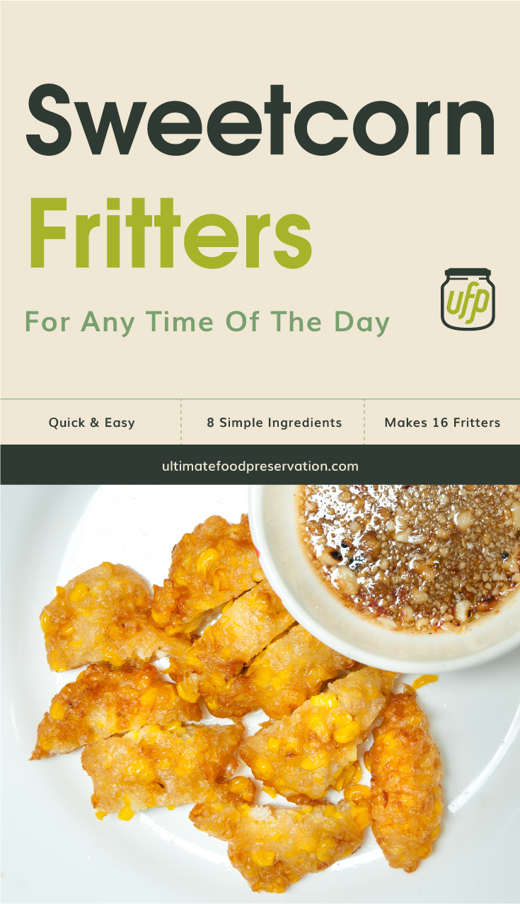 """Text area that says """"Sweetcorn Fritters For Any Time Of The Day, Quick & Easy, 8 Simple Ingredients, Makes 16 Fritters , ultimatefoodpreservation.com"""" followed by a sweetcorn fritters, crispy fried corn in a white plate on bamboo mat -table"""